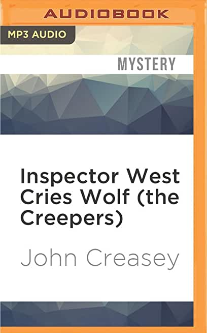 Inspector West Cries Wolf: The Creepers