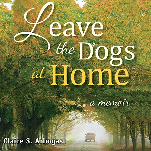 Leave the Dogs at Home audiobook cover art