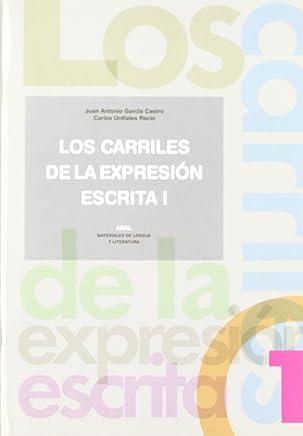 Los carriles de la expresion escrita 1 (Materiales de lengua y literatura)