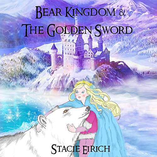 Bear Kingdom & the Golden Sword audiobook cover art