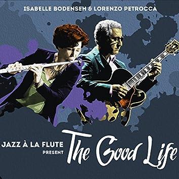 """Jazz À La Flute: """"The Good Life"""""""