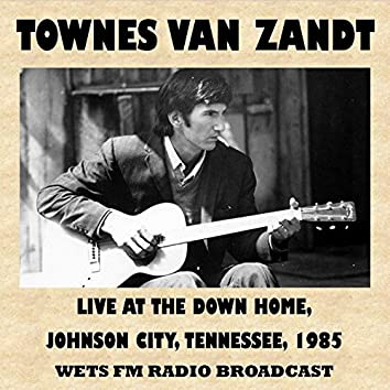 Live at the Down Home, Johnson City, Tennessee, 1985 (Fm Radio Broadcast)
