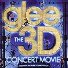 Glee The 3D Concert Movie (Motion Picture Soundtrack) by Glee Cast (2011) Audio CD