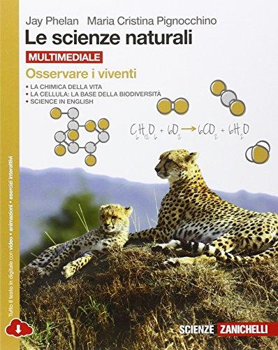 Le scienze naturali. Osservare i viventi. Per le Scuole superiori. Con e-book. Con espansione online