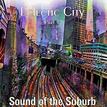 Eclectic City, Pt. 1