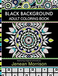 Black Background Adult Coloring Book: 60 Coloring Pages Featuring Mandalas, Geometric Designs, Flowers and Repeat Patterns...