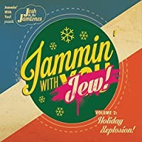 Jammin With Jew 2: Holiday Xxplosion