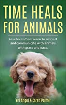 TIME Heals For Animals: A Love Revolution (English Edition)