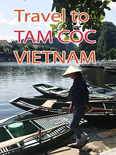 Travel To Tam Coc Vietnam
