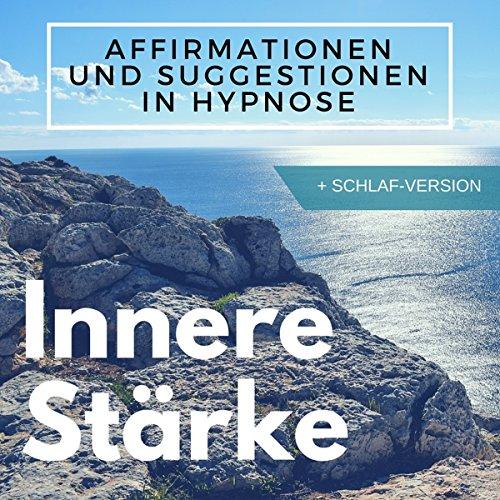 Innere Stärke mit Affirmations-Hypnose Titelbild