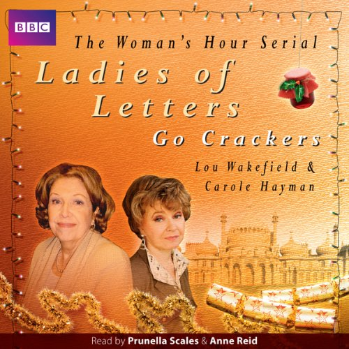 Ladies of Letters Go Crackers (BBC Radio 4, 11th Series) audiobook cover art