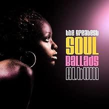 The Greatest Soul Ballads Album (Digitally Remastered)