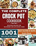 The Complete Crock Pot Cookbook: 1001 Delicious Great Selection of Crock Pot Slow