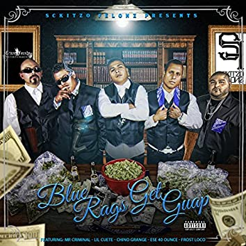 Blue Rags Get Guap (The Takeover)