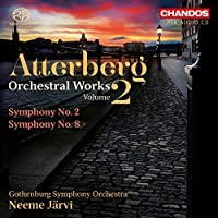 Atterberg: Orchestral Works, Vol. 2 - Symphony No. 2 & 8