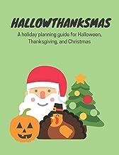 Hallowthanksmas: A Holiday Planning Guide for Halloween, Thanksgiving and Christmas