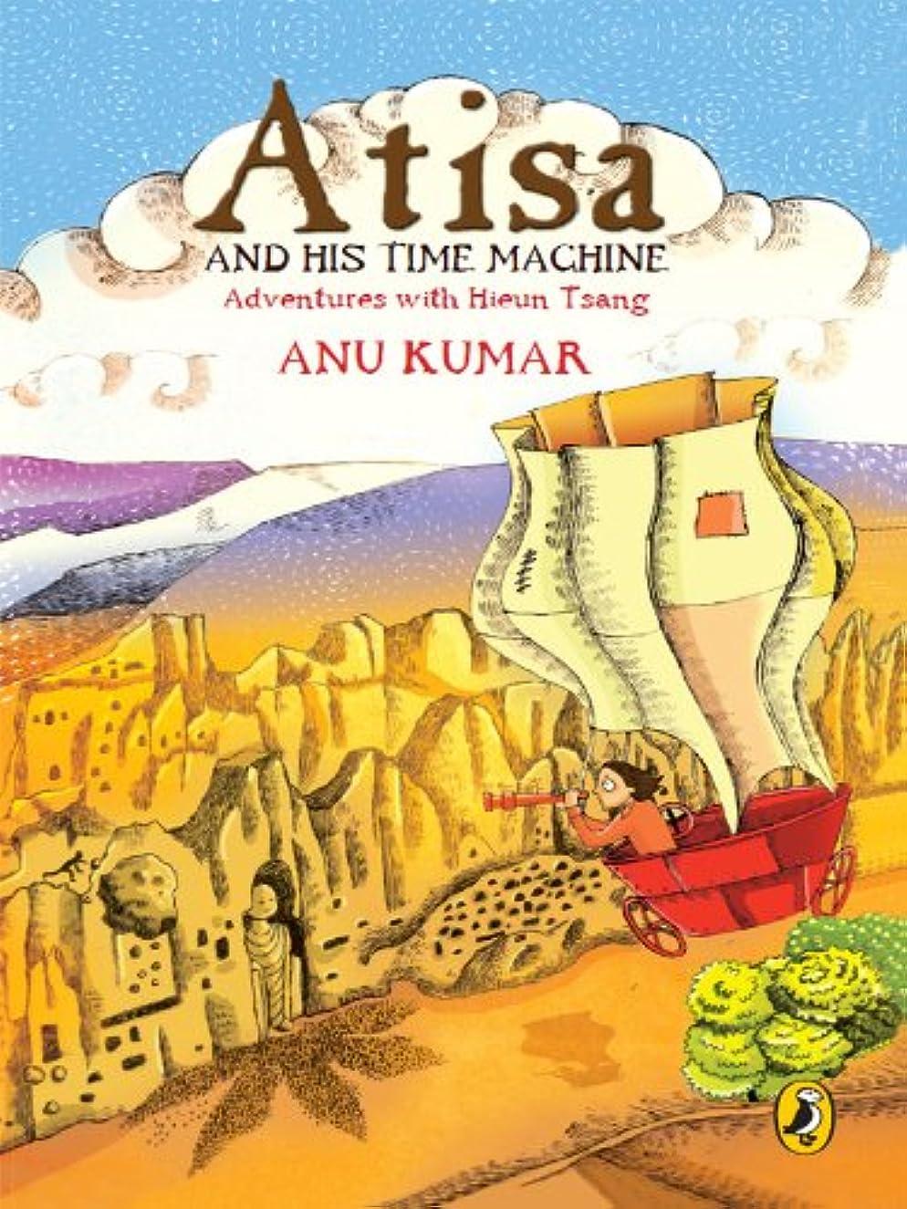 Atisa and His Time Machine: Adventures with Hieun Tsang (English Edition)