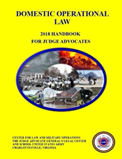 Domestic Operational Law: 2018 Handbook For Judge Advocates