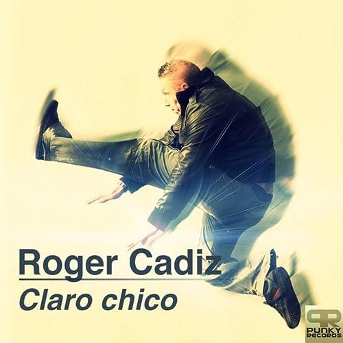 Amazon.com: Claro Chico: Roger Cadiz: MP3 Downloads