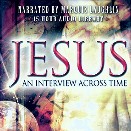 Jesus: An Interview Across Time audiobook cover art