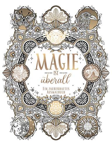 Magie ist überall: Mein zauberhaftes Ausmalbuch