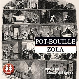Pot-Bouille     Rougon-Macquart 10              De :                                                                                                                                 Émile Zola                               Lu par :                                                                                                                                 Marc-Henri Boisse                      Durée : 14 h et 35 min     12 notations     Global 4,4