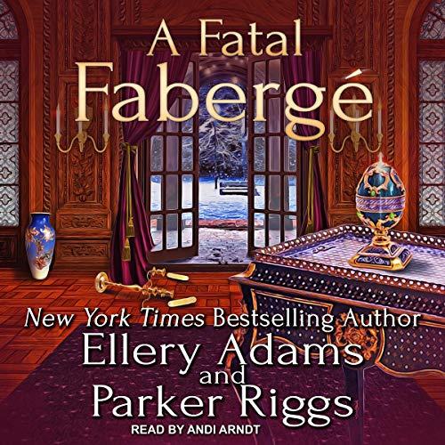 A Fatal Fabergé: Antiques & Collectibles Mysteries Series, Book 8