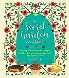 The Secret Garden Cookbook, Newly Revised Edition: Inspiring Recipes from the Magical World of Frances Hodgson Burnett's The Secret Garden