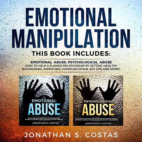 Emotional Manipulation: 2 Manuscripts - Emotional Abuse, Psychological Abuse. cover art