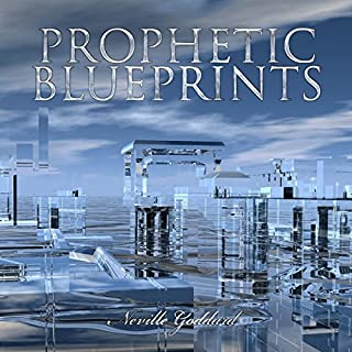 Prophetic Blueprints - Neville Goddard Lectures                   By:                                                                                                                                 Neville Goddard                               Narrated by:                                                                                                                                 John Marino                      Length: 27 mins     2 ratings     Overall 4.0