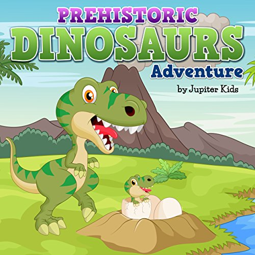 Prehistoric Dinosaur Adventure audiobook cover art