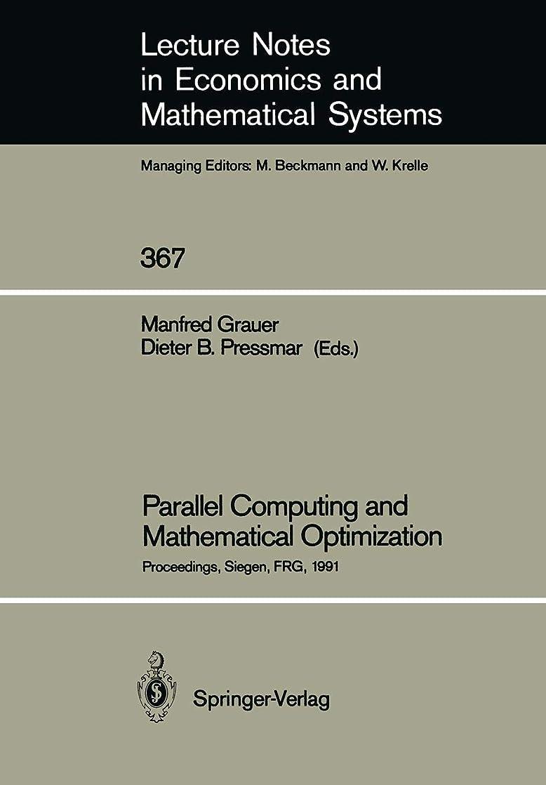 逃げるアラーム魚Parallel Computing and Mathematical Optimization: Proceedings of the Workshop on Parallel Algorithms and Transputers for Optimization, Held at the University of Siegen, FRG, November 9, 1990 (Lecture Notes in Economics and Mathematical Systems)