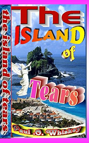 The Island Of Tears: The Mystery of the every day killing (English Edition)
