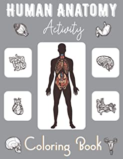 Human Anatomy Activity Coloring Book: Best Gift For Student. an Entertaining and Instructive Guide to the Human Body - Bon...