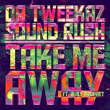 Take Me Away