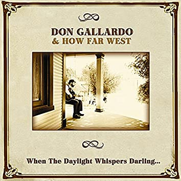 When The Daylight Whispers Darling...