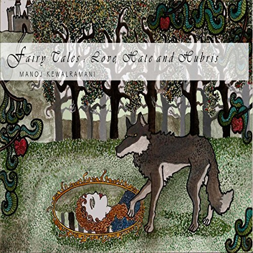 Fairy Tales: Love, Hate and Hubris audiobook cover art