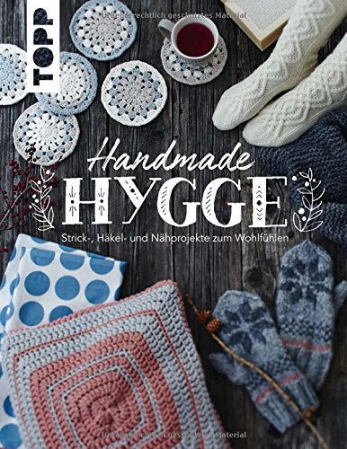 Handmade Hygge: Strick-, Häkel- und Nähprojekte zum Wohlfühlen. Mit Schnittmusterbogen