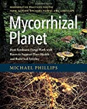 Phillips, M: Mycorrhizal Planet - Michael Phillips