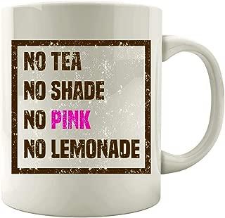 Funny Lemonade - No Tea Shade Pink - Beverage Lemon Juice Drink Humor - Mug