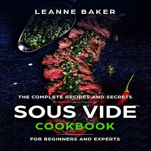 Sous Vide Cookbook: Incredible Sous Vide Cooking at Home  audiobook cover art