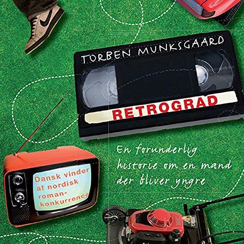 Retrograd: En forunderlig historie om en mand der bliver yngre cover art