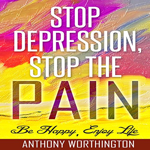 Stop Depression, Stop the Pain audiobook cover art