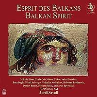 Balkan Spirit - Hesperion XXI/Savall by Hesperion XXI (2013-06-17)