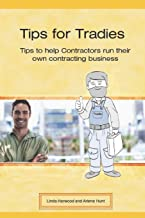 Tips for Tradies: Tips to help contractors start up and run their own contracting business