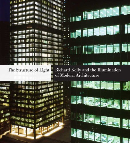 Neumann, D: Structure of Light - Richard Kelly and the Illum: Richard Kelly and the Illumination of Modern...