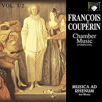 Couperin: Chamber Music, Vol. 1/2