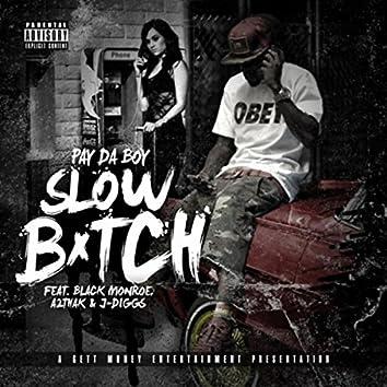 Slow Bitch (feat. J-Diggs, Black Monroe & A2thak)