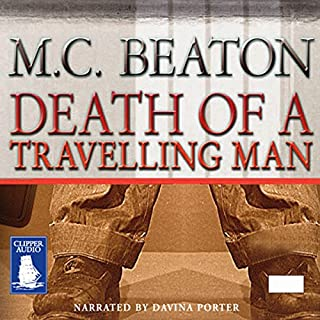 Death of a Traveling Man     A Hamish Macbeth Mystery              By:                                                                                                                                 M. C. Beaton                               Narrated by:                                                                                                                                 Davina Porter                      Length: 4 hrs and 42 mins     119 ratings     Overall 4.2