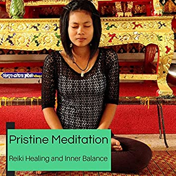 Pristine Meditation - Reiki Healing And Inner Balance